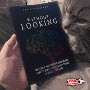 Without Looking di D. Cascarano - LASSONELLAMANICA.COM - Mazzi di Carte, Giochi di Prestigio, Libri e Dvd di Magia. Recensioni, unboxing, tutorial!